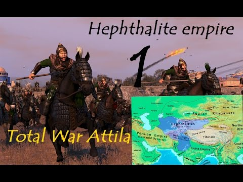 Total War : Attila - Hephthalite Empire - Part 1 Let old empire died an let the new be born