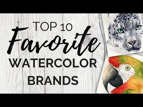 My Top 10 Favorite Watercolor Brands - 2019 Edition!