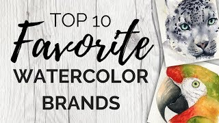 My Top 10 Favorite Watercolor Brands - 2019 Edition!