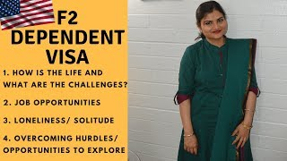 Dependent F2 Visa In USA: Life Of Spouse | Challenges/ Jobs/ Solitude / Other Opportunities