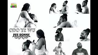 PEE RONNY - ODO YE WU (OFFICIAL MUSIC VIDEO) #NEW_2021gorilla Glue Hair Girl