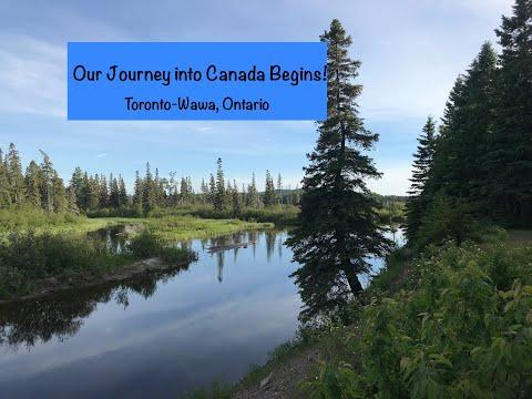 Our Journey Into Canada Begins- Toronto-Wawa, Ontario