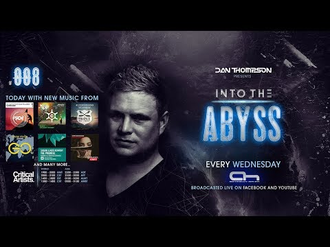 "Dan Thompson present's ""Into The Abyss Radioshow #008"""