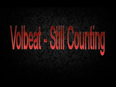 Volbeat - Still Counting (Lyrics)