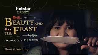 Beauty and the Feast | HotStar | Sumukhi Suresh | Now Streaming