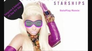Nicki Minaj - Starships (DalePlay Remix) ►