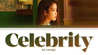 IU Celebrity Lyrics (아이유 Celebrity 가사) [Color Coded Lyrics/Han/Rom/Eng]