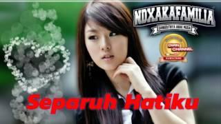 Gambar cover NDX A.K.A - SEPARUH HATIKU