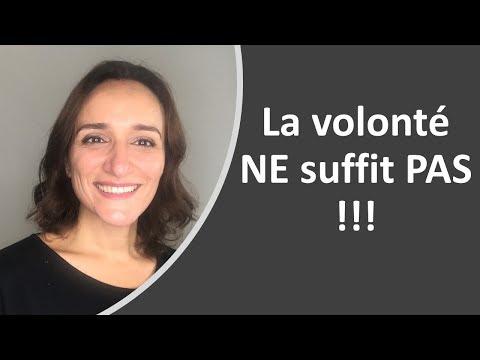 Pourquoi La Volonté NE Suffit PAS !!!