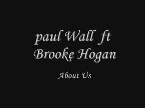 Paul Wall ft Brooke Hogan About Us