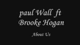 Paul Wall ft. Brooke Hogan --About Us