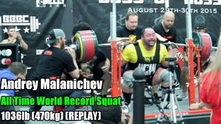 ANDREY MALANICHEV 1036LB (470KG) WORLD RECORD SQUAT