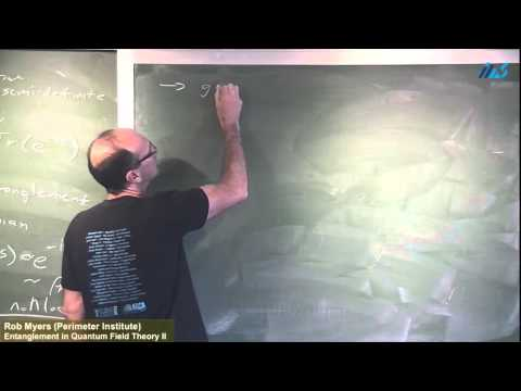 Rob Myers (Perimeter Institute) Entanglement in Quantum Field Theory III