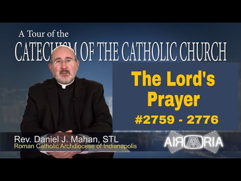 The Lord's Prayer - Catechism Tour #107