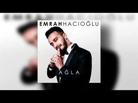 Emrah Hacıoğlu - Ağla