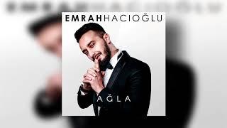 Gambar cover Emrah Hacıoğlu - Ağla