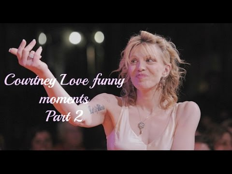 COURTNEY LOVE FUNNY MOMENTS (PART 2)