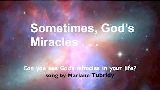 Sometimes, God's Miracles by Marlane Tubridy