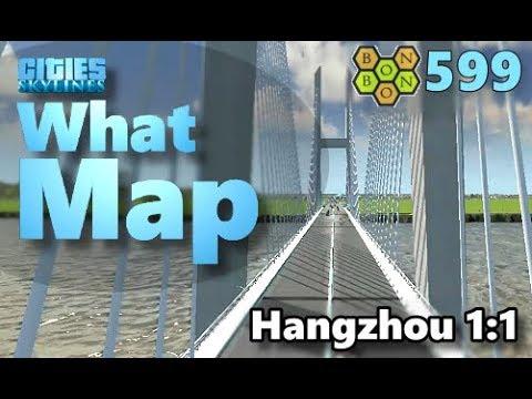 Cities Skylines - What Map - Map Review 599 - Hangzhou 1:1 Scale , Zhejiang , China