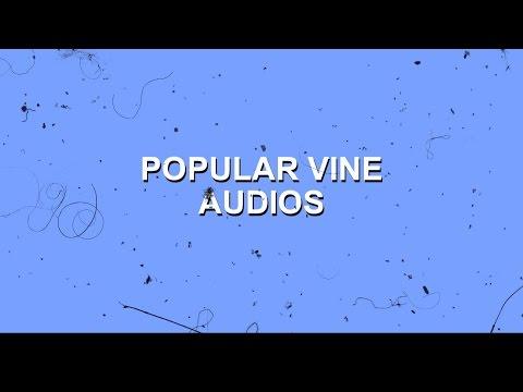 POPULAR VINE EDITING AUDIOS.