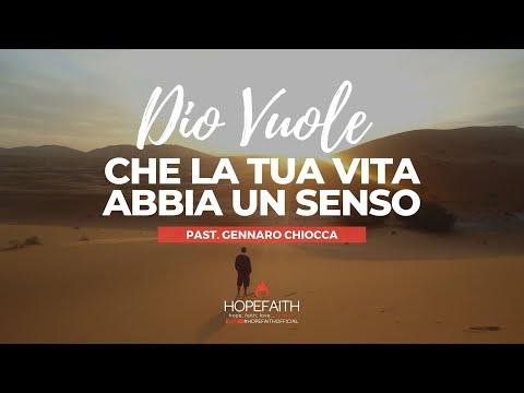 Dio vuole che la tua Vita abbia un Senso - Gennaro Chiocca    #HopeFaithOfficial • 2020