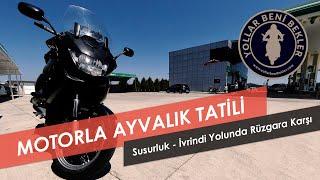 Motosiklet ile Ayvalık Tatili // Susurluk - İvrindi Yolu // Rüzgarda Nasıl Motosiklet Kullanılır