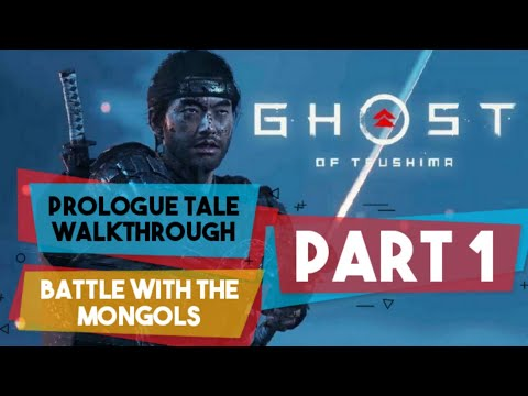 Ghost of Tsushima | PART 1 | Prologue Tale Walkthrough | Battle with the Mongols | Review