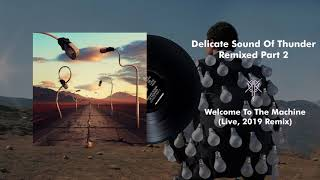 Pink Floyd - Welcome To The Machine (Live, Delicate Sound Of Thunder) [2019 Remix] YouTube Videos