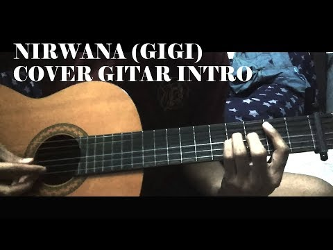 Nirwana (Gigi) -  Cover Gitar Intro 2018 HD