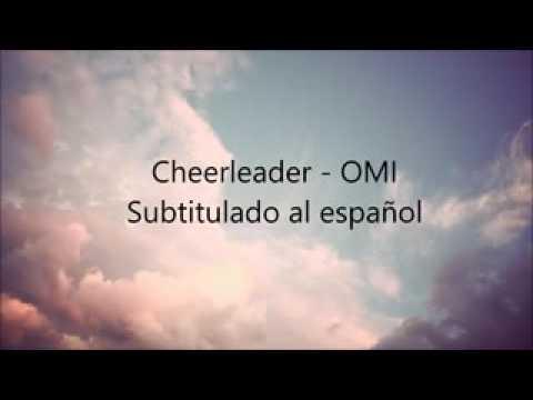 Cheerleader,omi,traducido al español.