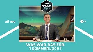 Was war das für 1 Sommerloch? | NEO MAGAZIN ROYALE mit Jan Böhmermann - ZDFneo