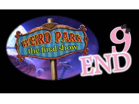 Weird Park 3: The Final Show - Ep9  - The End - w/Wardfire thumbnail