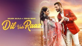 Dil Vale Raaz Akash Aujla Oshin Brar Latest Punjabi Song 2019 Crown Records