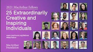 Meet the 2021 MacArthur Fellows