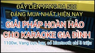 Khuyến mại Đẩy liền vang PA 500 cực hay, cực khỏe Rẻ nhất Việt Nam