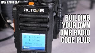 How to Build your own DMR Digital Radio Code Plug - Ham Radio Q&A