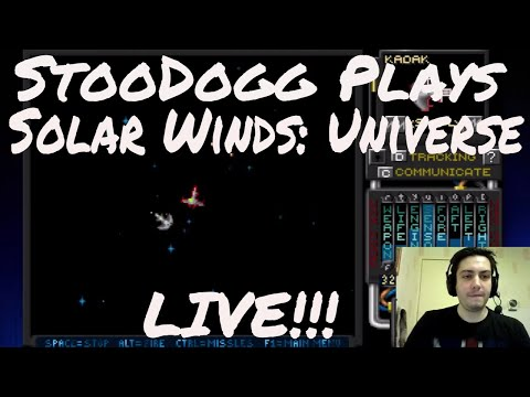 StooDogg Plays Solar Winds: Universe Live Stream 10/9/2017