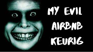 Gambar cover My Evil Airbnb Keurig