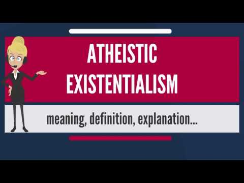 What is ATHEISTIC EXISTENTIALISM? What does ATHEISTIC EXISTENTIALISM mean?