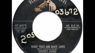 SHORTY LONG - Burnt Toast & Black Coffee [RCA Victor 47-6572] 1956 Original Version