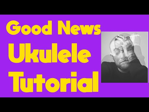 Good News - Mac Miller - Ukulele Tutorial