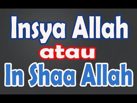 Insya Allah atau In Shaa Allah - Ustadz Khalid Basalamah