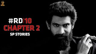 #RD10 Chapter 2 | SP Stories | Rana Daggubati | Suresh Productions
