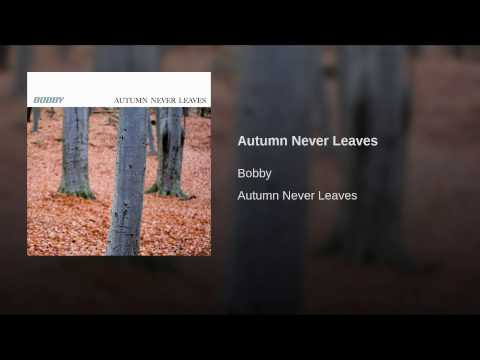 Autumn Never Leaves