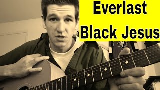 How to Play Black Jesus on Guitar: Acoustic: Everlast: Easy Chords: Lesson