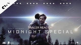 Trailer Reacts #6: Midnight Special (2016) - OWV