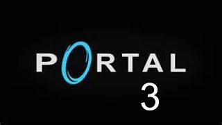 Let's Play Portal # 3 Puzzled