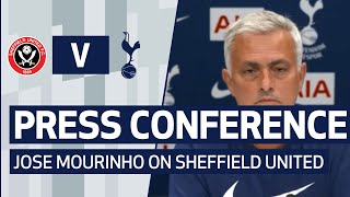 PRESS CONFERENCE | JOSE MOURINHO PREVIEWS SHEFFIELD UNITED