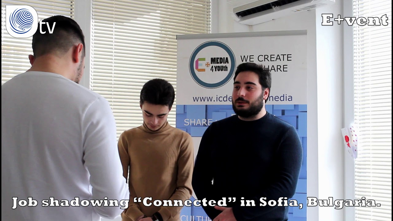 "E+VENT | Job Shadowing ""Connected"" in Sofia, Bulgaria"