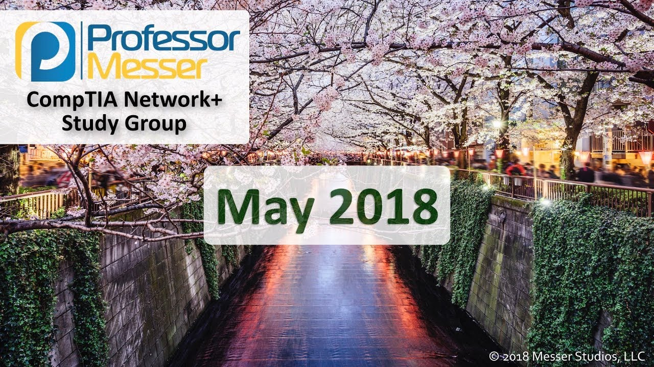 Professor Messer's Network+ Study Group - May 2018 - YouTube